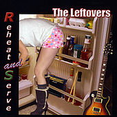 Reheat and Serve by The Leftovers