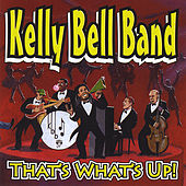 That's What's Up! by Kelly Bell Band
