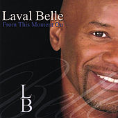 Play & Download Laval Belle From This Moment On by Laval Belle | Napster