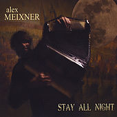Stay All Night by Alex Meixner