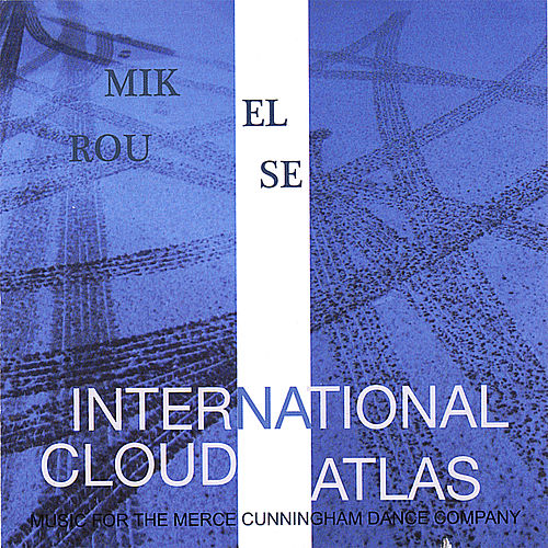 Play & Download International Cloud Atlas by Mikel Rouse | Napster