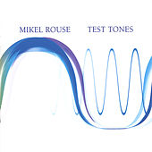 Play & Download Test Tones by Mikel Rouse | Napster