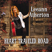 Play & Download Heart Traveled Road by Leeann Atherton | Napster