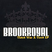 There Was A Time - EP by Brookroyal