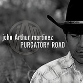 Purgatory Road by John Arthur Martinez