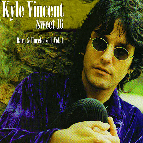 Play & Download Sweet 16 (Rare & Unreleased, Vol. 1) by Kyle Vincent | Napster