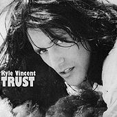 Play & Download Trust by Kyle Vincent | Napster