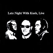 Play & Download Late Night With Kush, Live CD by Kush | Napster