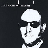 Play & Download Late Night With Kush by Kush | Napster