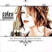 Play & Download The Whistle Stop Road Record by Coles Whalen | Napster