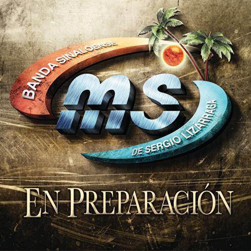 En Preparación by Banda Sinaloense MS de Sergio Lizarraga