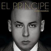 Play & Download El Principe by Cosculluela | Napster