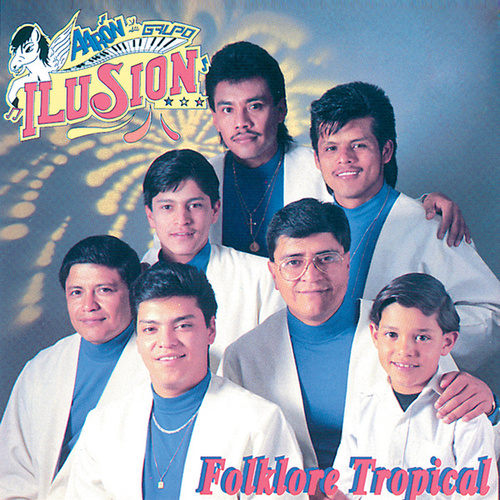 Play & Download Folklore Tropical by Aaron Y Su Grupo Ilusion | Napster