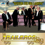 Play & Download Quisiera Ser Una Lágrima by Los Traileros Del Norte | Napster