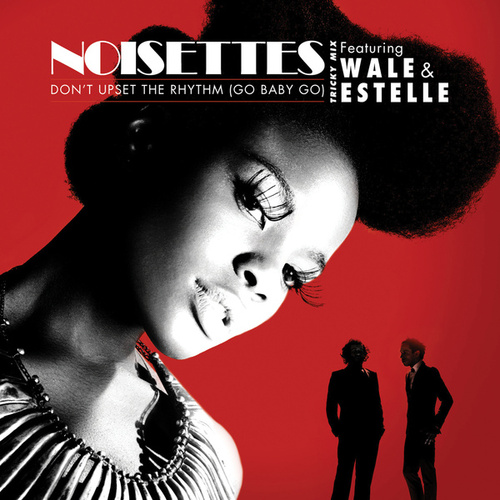 Play & Download Don't Upset The Rhythm (Go Baby Go) Tricky Mix by Noisettes | Napster