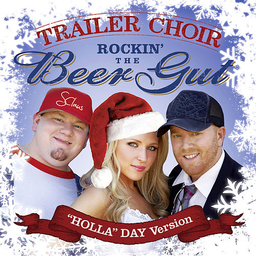 Play & Download Rockin' The Beer Gut (HOLLA Day Version) by Trailer Choir | Napster
