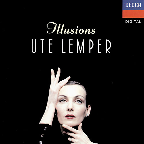Illusions (Songs Of Dietrich & Piaf) by Ute Lemper
