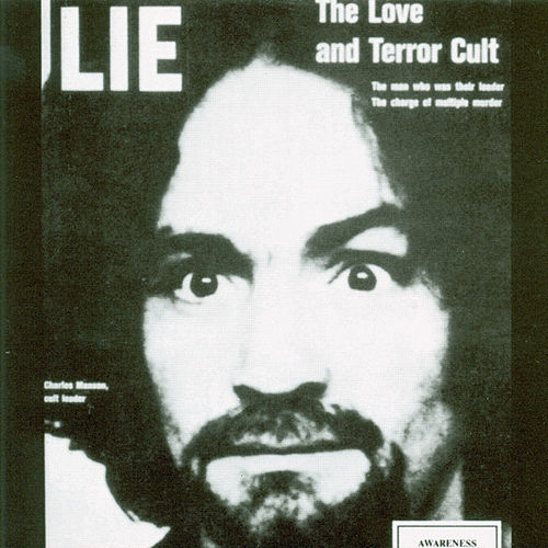 Lie: The Love and Terror Cult by Charles Manson