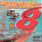 Play & Download Reggaeton Pa' la Calle, Vol. 8 by Various Artists | Napster