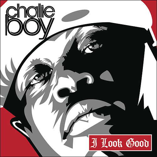 Play & Download I Look Good (Remix) by Chalie Boy | Napster