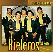 La Eché En Un Carrito by Los Rieleros Del Norte