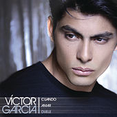 Play & Download Cuando Amar Duele by Victor Garcia | Napster
