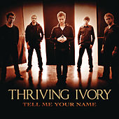 Play & Download Tell Me Your Name by Thriving Ivory | Napster
