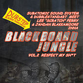 Blackboard Jungle Vol. 2 Respect My Sh*T by Lee