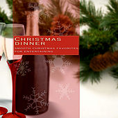 Christnas Dinner: Classical Christmas Favorites For Entertaining by Various Artists