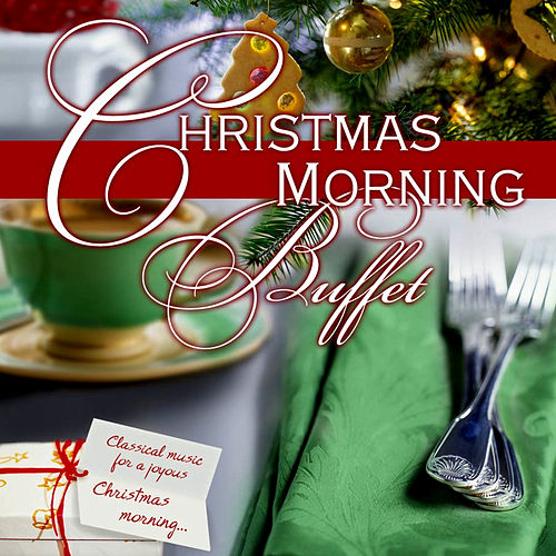 Play & Download Christmas Morning Buffet by Various Artists | Napster