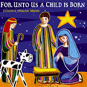 For Unto Us A Child Is Born by Various Artists