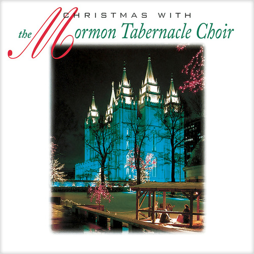 Play & Download Christmas With The Mormon Tabernacle Choir by The Mormon Tabernacle Choir | Napster