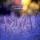 The Refracted Light Of Crushed Stars by Crushed Stars