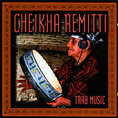 Play & Download Trab Music by Cheikha Remitti | Napster