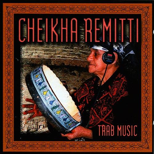 Play & Download Trab Music by Cheikha Remitti | Napster