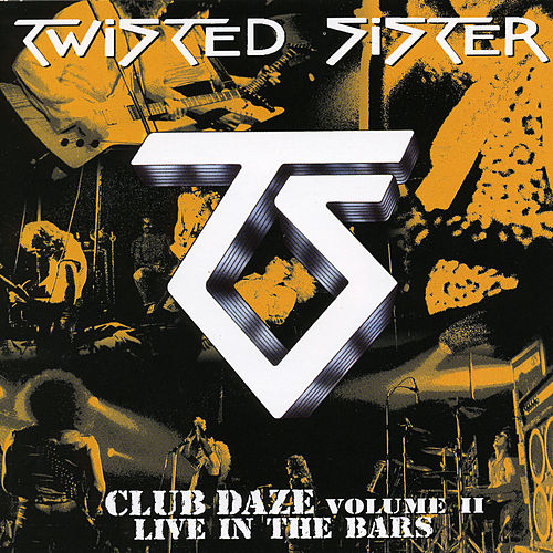 Play & Download Club Daze - Volume 2 by Twisted Sister | Napster