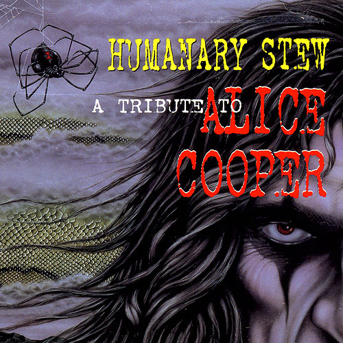 Play & Download Humanary Stew: A Tribute To Alice Cooper by Various Artists | Napster