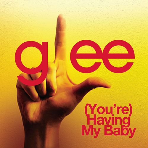 Play & Download (You're) Having My Baby (Glee Cast Version) by Glee Cast | Napster