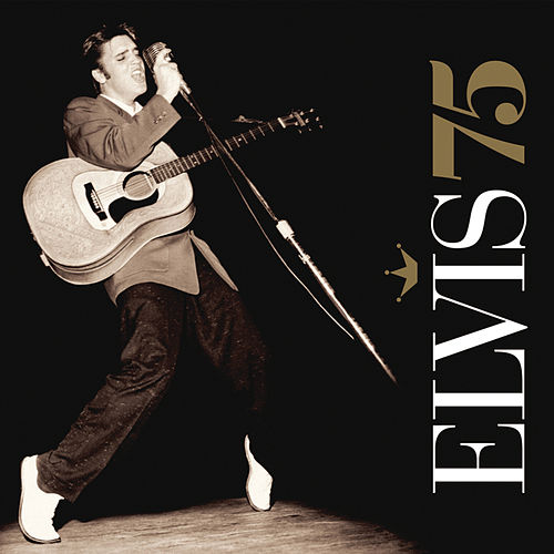 Elvis 75 - Good Rockin' Tonight by Elvis Presley