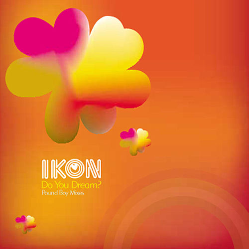 Play & Download Do You Dream (Pound Boys Mixes) by Ikon | Napster