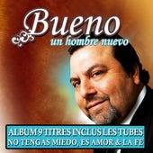 Play & Download Un Hombre Nuevo by Bueno | Napster