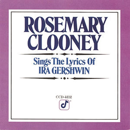 Play & Download Sings The Lyrics Of Ira Gershwin by Rosemary Clooney | Napster