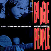 Play & Download Boogie People by George Thorogood | Napster