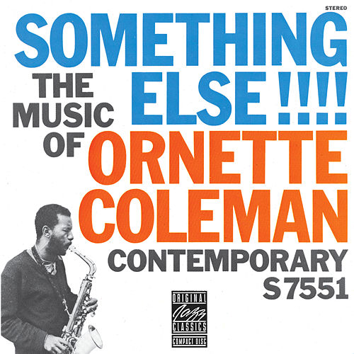 The Music Of Ornette Coleman: Something Else!!! by Ornette Coleman