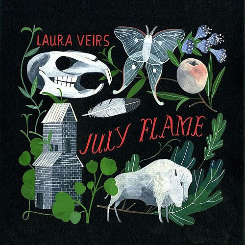 Play & Download July Flame by Laura Veirs | Napster