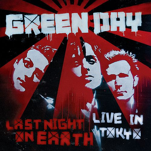 Last Night On Earth [Live In Tokyo] by Green Day