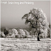Play & Download Searching & Pleading by Fringe | Napster