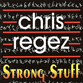 Play & Download Strong Stuff by Chris Regez | Napster