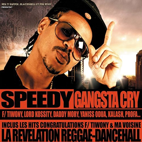 Play & Download Gangsta cry by Speedy | Napster