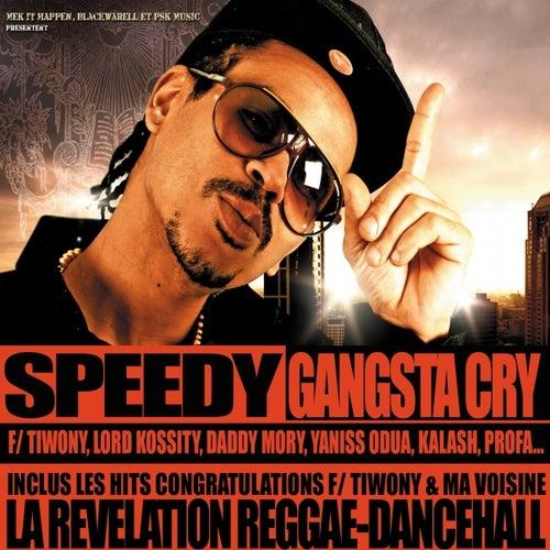 Gangsta cry by Speedy